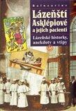 Lázeňští Asklépiové a jejich pacienti (Lázeňské historky, anekdoty a vtipy) - obálka
