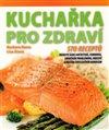 Obálka knihy Kuchařka pro zdraví