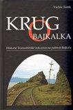 Krugo Bajkalka (Historie Transsibiřské železnice na pobřeží Bajkalu) - obálka