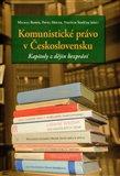 Komunistické právo v Československu - kapitoly z dějin bezpráví - obálka