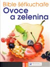 Obálka knihy Bible šéfkuchaře – Ovoce a zelenina