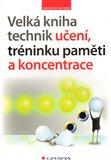 Velká kniha technik učení, tréninku paměti a koncentrace - obálka
