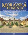 Moravská dominia Liechtensteinů a Dietrichsteinů - obálka