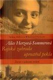 Alice Herzová-Sommerová - Rajská zahrada uprostřed pekla (Život v jednom století) - obálka
