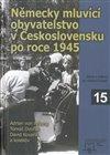 Obálka knihy Německy mluvící obyvatelstvo v Československu po roce 1945