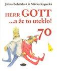 Herr Gott....a že to uteklo! - obálka