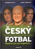 Český fotbal - Radost jen po kapkách - obálka