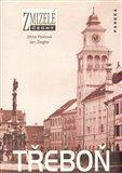Zmizelé Čechy-Třeboň (Zmizelé Čechy) - obálka