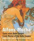 Alfons Mucha: Mistr Belle Epoque - obálka