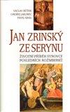Jan Zrinský ze Serinu - obálka