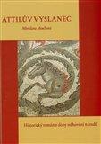 Attilův vyslanec (Historický román z doby stěhování národů) - obálka