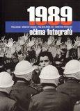 1989 očima fotografů (PRELUDIUM / NĚMECKÝ EXODUS / PÁD BERLÍNSKÉ ZDI / SAMETOVÁ REVOLUCE) - obálka