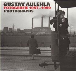 KANT Gustav Aulehla. Fotografie 1957-1990 - Gustav Aulehla