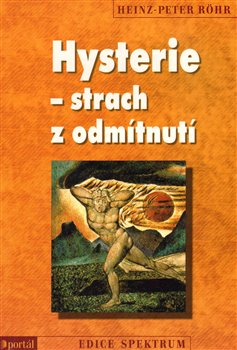 Oblka titulu Hysterie  strach z odm&#237;tnut&#237;