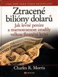 Ztracené bilióny dolarů (Jak levné peníze a marnostratnost zrodily velkou finanční krizi) - obálka