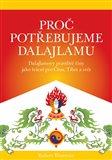 Proč potřebujeme dalajlamu (Dalajlamovy pravdivé činy jako politické řešení pro Čínu, Tibet a svět) - obálka