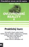 Praktický kurz (Ovlivňování reality VIII.) - obálka