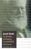 Josef Zítek – architekt, pedagog a památkář - obálka