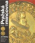 Pražská mincovna 1526 - 1856 - obálka