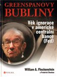 Greenspanovy bubliny (Věk ignorace v americké centrální bance) - obálka