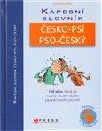 Kapesní slovník česko-psí/pso-český (160 slov, která se musíte naučit, abyste plynně hovořili psí řečí) - obálka