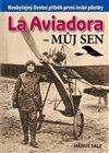 Obálka knihy La Aviadora - můj sen