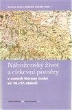 Náboženský život a církevní poměry v zemích Koruny české ve 14. - 17. století - obálka