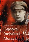 Gajdova (ne)věrná Morava - obálka