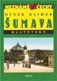 Šumava a Klatovsko (Neznámé Čechy) - obálka
