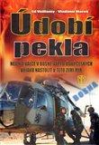Údobí pekla (Nejen o válce v Bosně, ale i o úsilí českých vojáků nastolit v této zemi mír) - obálka
