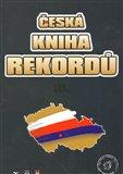 Česká kniha rekordů III. (Zábava, poučení a inspirace v podobě stovek neobyčejných výkonů převážně obyčejných lidí.) - obálka