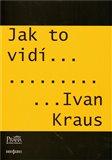 Jak to vidí Ivan Kraus - obálka