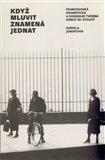 Když mluvit znamená jednat ( Francouzská dramatická a divadelní tvorba konce 20. století) - obálka