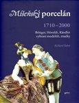 Míšeňský porcelán 1710 - 2000 (1710 - 2000) - obálka