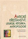 Antické křesťanství (Liturgie, rétorika, antropologie) - obálka