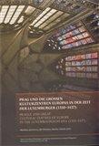 PRAG UND DIE GROSSEN KULTURZENTREN EUROPAS IN DER ZEIT DER LUXEMBURGER (1310–1437) - obálka