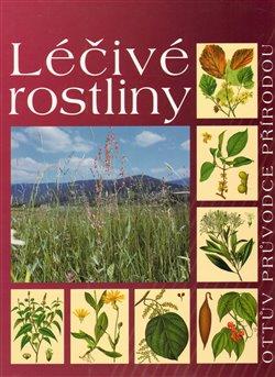 Léčivé rostliny. Ottův průvodce přírodou