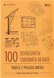 100 osvědčených stavebních detailů (Tradice z pohledu dneška) - obálka