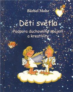 Děti světla - Barbel Mohr