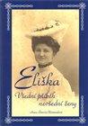 Eliška - Všední příběh nevšední ženy