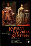 Obálka knihy Karel VI. a Alžběta Kristýna
