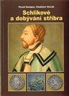 Obálka knihy Schlikové a dobývání stříbra