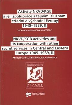 Obálka titulu Aktivity NKVD/KGB a její spolupráce s tajnými službami střední a východní Evropy 1945 - 1989, II.
