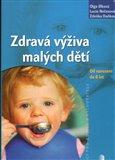 Zdravá výživa malých dětí (Od narození do šesti let) - obálka