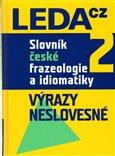 Slovník české frazeologie a idiomatiky 2 (Výrazy neslovesné) - obálka