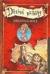Obálka knihy Dřevěná míle – Děsivé příběhy 1