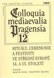 Rituály, ceremonie a festivity ve střední Evropě 14. a 15. století - obálka