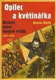 Opilec a květinářka (Historie jedné masové vraždy (1937 - 1938)) - obálka