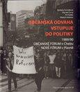 Občanská odvaha vstupuje do politiky (Občanské fórum v Chebu a Nové fórum v Plavně  1989/1990) - obálka