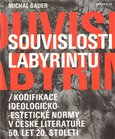 Souvislosti labyrintu (Kodifikace ideologicko-estetick&#233; normy v esk&#233; literatue 50. let 20. stolet&#237;) - oblka